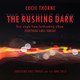 The Rushing Dark - Single